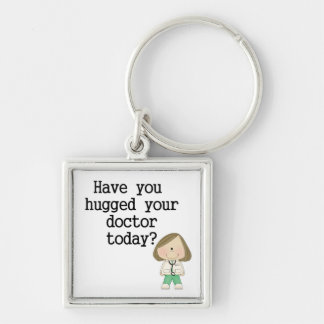 Have You Hugged Your Doctor (female) Silver-Colored Square Keychain