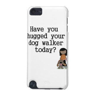 Have You Hugged Your Dog Walker (female) iPod Touch (5th Generation) Covers