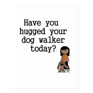 Have You Hugged Your Dog Walker (female) Postcard