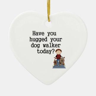 Have You Hugged Your Dog Walker (male) Ceramic Ornament