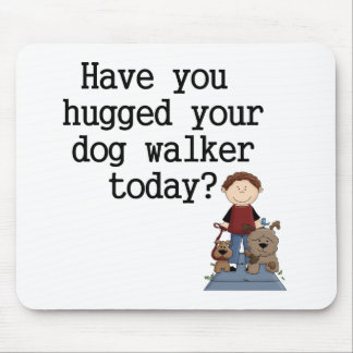 Have You Hugged Your Dog Walker (male) Mouse Pad