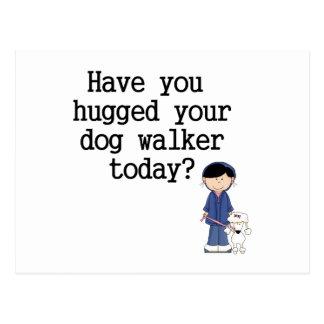 Have You Hugged Your Dog Walker Postcard