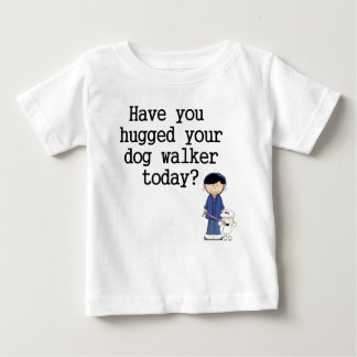 Have You Hugged Your Dog Walker Tshirt