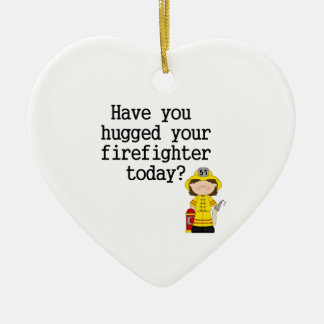 Have You Hugged Your Firefighter (female) Ceramic Ornament