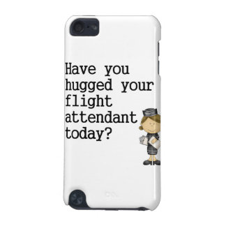 Have You Hugged Your Flight Attendant iPod Touch 5G Cover