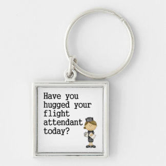 Have You Hugged Your Flight Attendant Silver-Colored Square Keychain