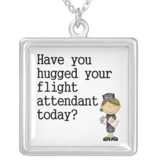 Have You Hugged Your Flight Attendant Square Pendant Necklace