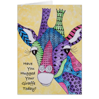 Have You Hugged Your Giraffe Today Note Card