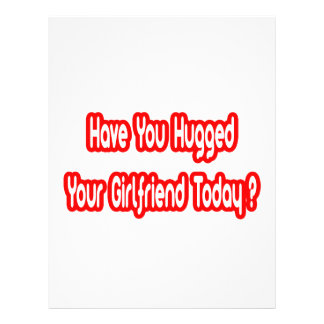 Have You Hugged Your Girlfriend Today? Full Color Flyer