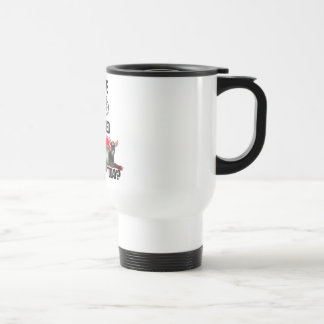 HAVE YOU HUGGED YOUR GOAT TODAY? TRAVEL MUG