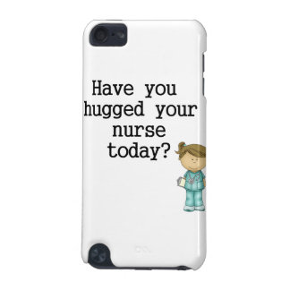 Have You Hugged Your Nurse iPod Touch 5G Cover