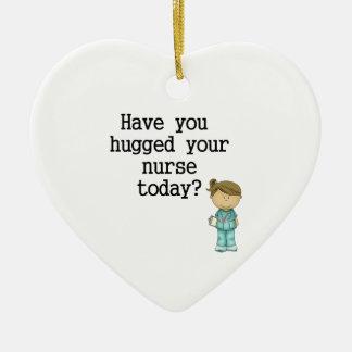 Have You Hugged Your Nurse Ceramic Ornament