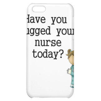 Have You Hugged Your Nurse iPhone 5C Covers