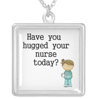 Have You Hugged Your Nurse Square Pendant Necklace