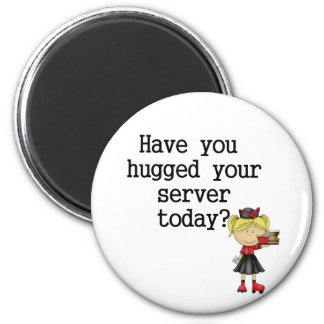Have You Hugged Your Server 2 Inch Round Magnet