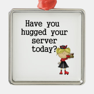 Have You Hugged Your Server Metal Ornament