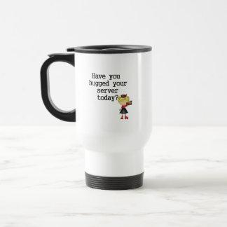 Have You Hugged Your Server Coffee Mug