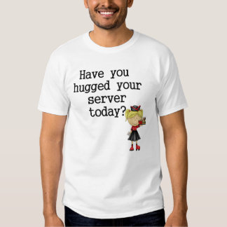 Have You Hugged Your Server Shirt