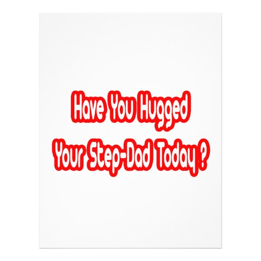Have You Hugged Your Step-Dad Today? Personalized Flyer