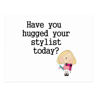 Have You Hugged Your Stylist Postcard