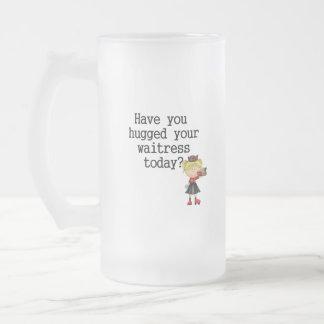 Have You Hugged Your Waitress Mug