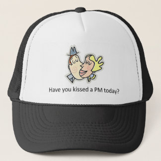 Have you kissed a PM today? Trucker Hat
