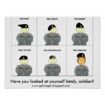 Have you looked at yourself late;y, soldier? posters