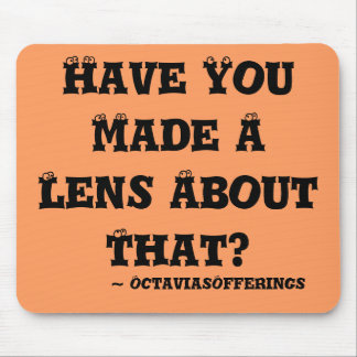 Have You Made A Lens About That? Mouse Pad