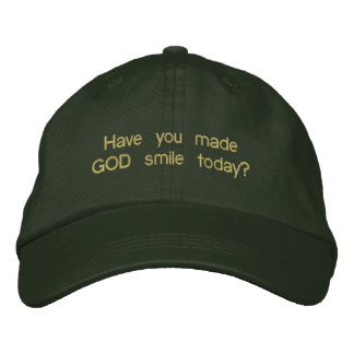 Have you made GOD smile today? Embroidered Baseball Hat