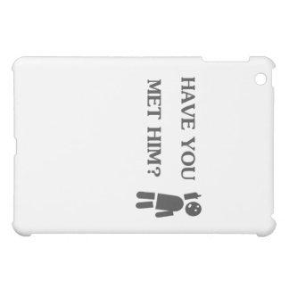 Have you met him? iPad mini cover