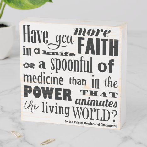 Have You More Faith Palmer Quote Chiropractic Wood Wooden Box Sign