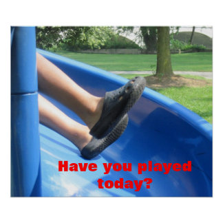 Have You Played Today Poster