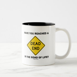 Have You Reached A Dead End In The Road Of Life? Two-Tone Coffee Mug