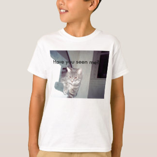 Have you seen me? T-Shirt