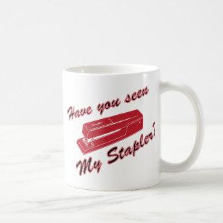 Have you seen my stapler? coffee mug