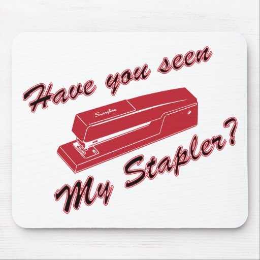 Have you seen my stapler? mousepads