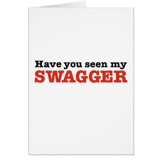 Have You Seen My Swagger (big red edition) Card