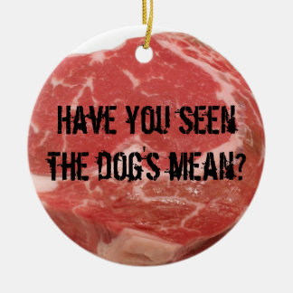 Have you seen the dog's meat? ceramic ornament