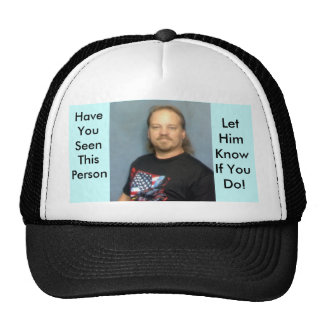 Have You Seen This Person, Let Him Know If You Do Hats