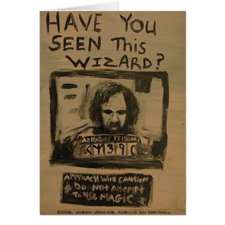 Have You Seen This Wizard? Greeting Card