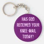 Have you sent God a knee-mail today? Basic Round Button Keychain