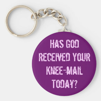 Have you sent God a knee-mail today? Keychain