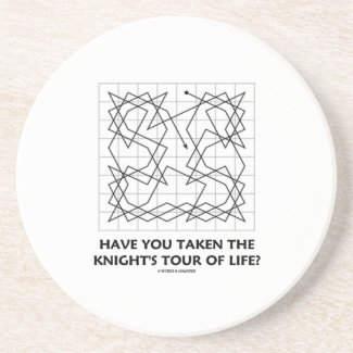 Have You Taken The Knight's Tour Of Life? (Open) Beverage Coasters