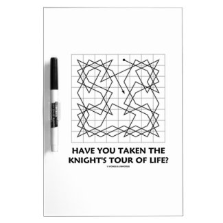 Have You Taken The Knight's Tour Of Life? (Open) Dry Erase Boards