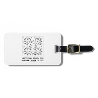 Have You Taken The Knight's Tour Of Life? (Open) Luggage Tags