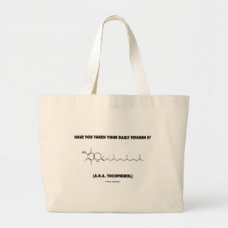 Have You Taken Your Vitamin E? (A.K.A. Tocopherol) Canvas Bags