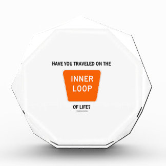 Have You Traveled On The Inner Loop Of Life? Award