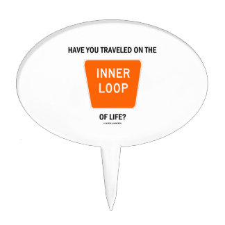 Have You Traveled On The Inner Loop Of Life? Cake Topper