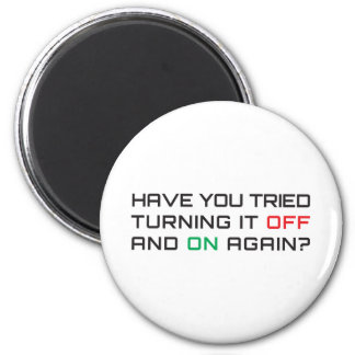 Have you tried turning it off and on again? 2 inch round magnet