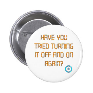 Have You Tried Turning It Off And On Again Pins